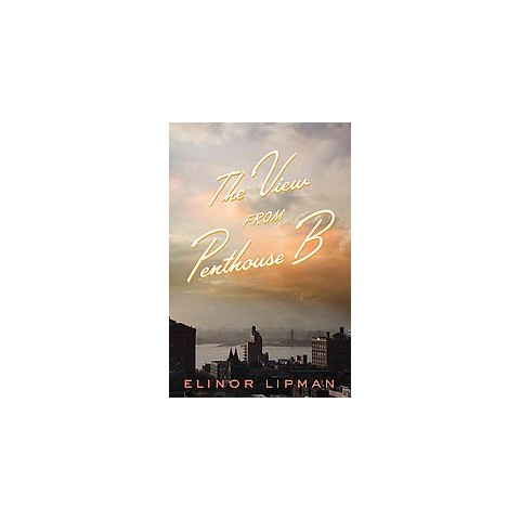 The View from Penth0use B by Elinor Lipman (Hardcover)