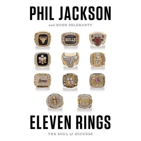 Eleven Rings: The Soul of Success by Phil Jackson, Hugh Delehanty (Hardcover)