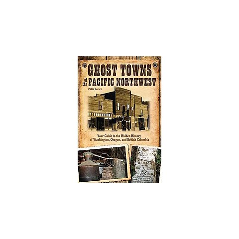 Ghost Towns of the Pacific Northwest (Paperback)