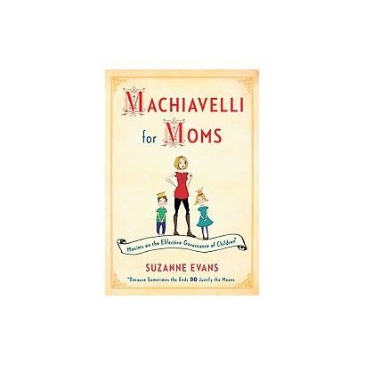Machiavelli for Moms (Hardcover)