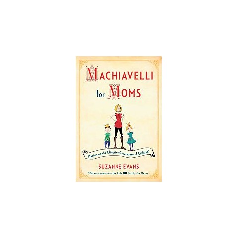 Machiavelli for Moms (Hardcover)