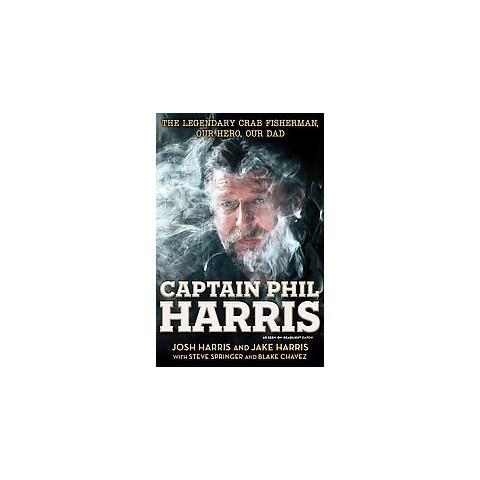 Captain Phil Harris (Hardcover)