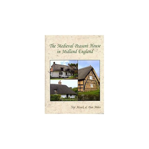 The Medieval Peasant House in Midland England (Mixed media product)