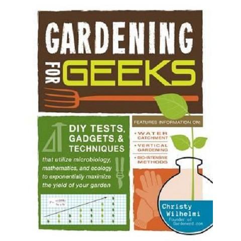 Gardening for Geeks by Christy Wilhelmi (Paperback)