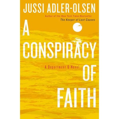 A Conspiracy of Faith by Jussi Adler-Olsen (Hardcover)