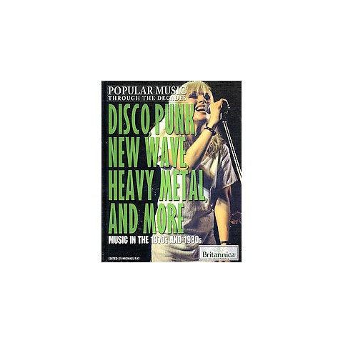 Disco, Punk, New Wave, Heavy Metal, and More (Hardcover)