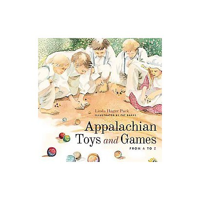Appalachian Toys and Games from a to Z (Hardcover)