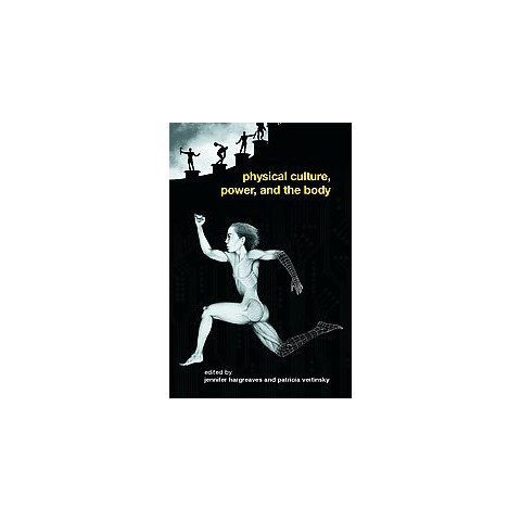 Physical Culture, Power, And the Body (Paperback)