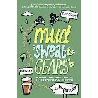 Mud, Sweat & Gears (Paperback)