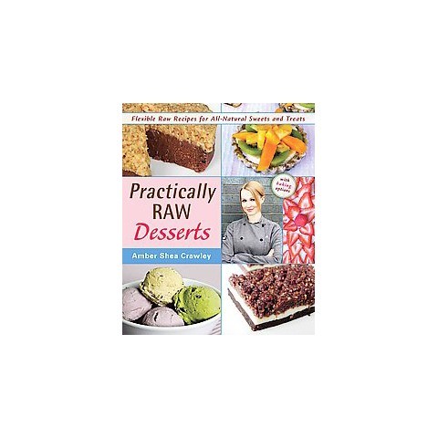 Practically Raw Desserts (Paperback)