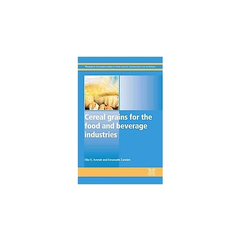 Cereal Grains for the Food and Beverage Industries (Hardcover)