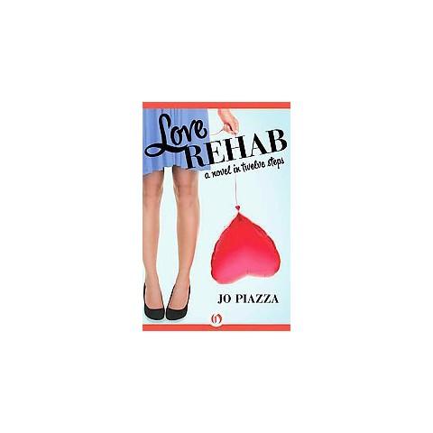 Love Rehab (Paperback)