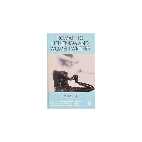 Romantic Hellenism and Women Writers (Hardcover)