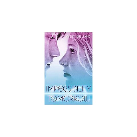 The Impossibility of Tomorrow (Hardcover)