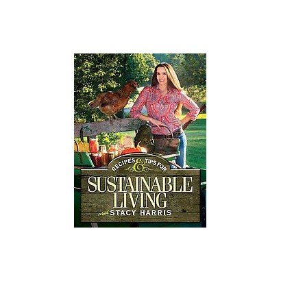 Recipes and Tips for Sustainable Living (Paperback)
