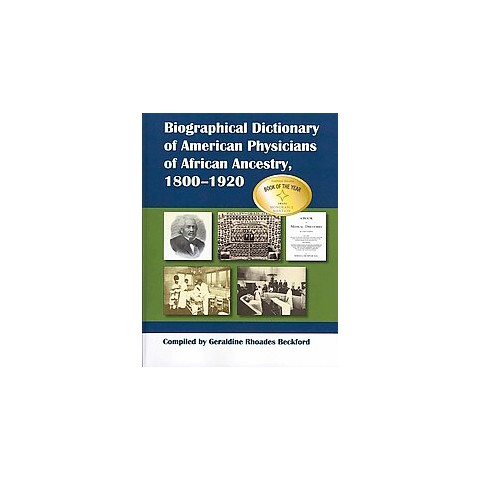 Biographical Dictionary of American Physicians of African Ancestry, 1800-1920 (Paperback)