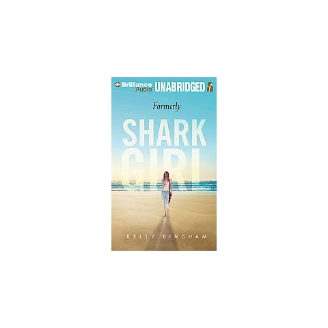 Formerly Shark Girl (Unabridged) (Compact Disc)
