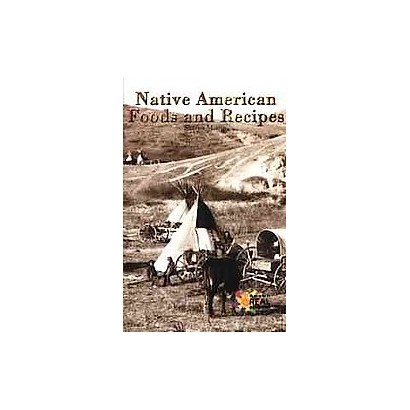 Native American Foods and Recipes (Hardcover)