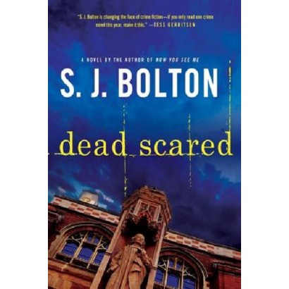 Dead Scared by S. J. Bolton (Paperback)