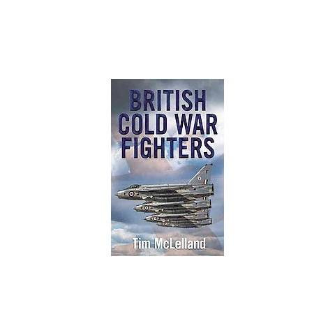 British Cold War Fighters (Hardcover)