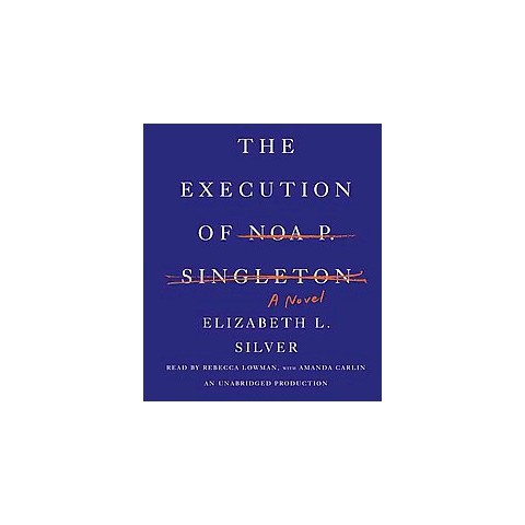 The Execution of Noa P. Singleton (Unabridged) (Compact Disc)