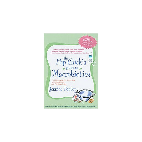 The Hip Chick's Guide to Macrobiotics (Unabridged) (Compact Disc)