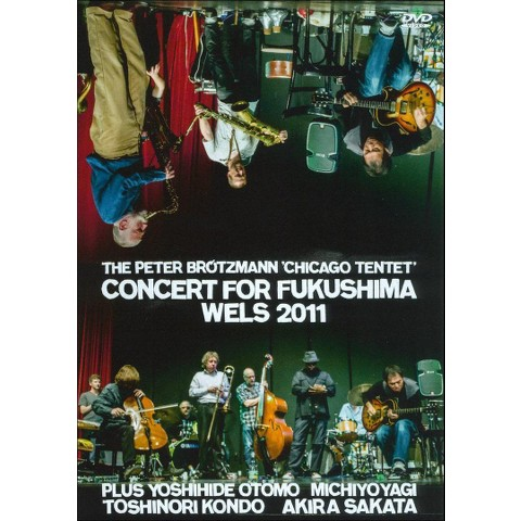 The Peter Brotzmann Chicago Tentet: Concert for Fukushima - Wels 2011 (Widescreen)