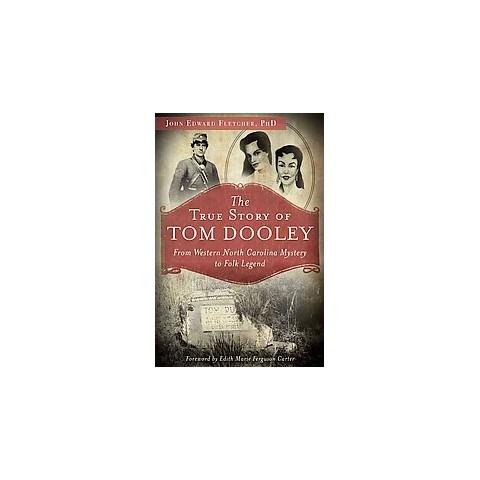 The True Story of Tom Dooley (Paperback)