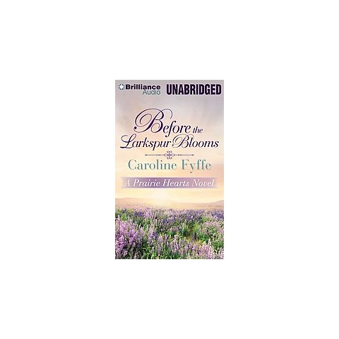 Before the Larkspur Blooms (Unabridged) (Compact Disc)