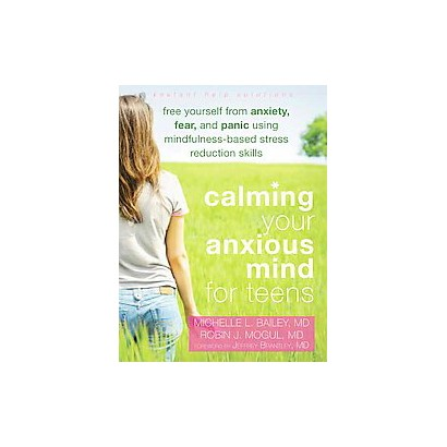 Calming Your Anxious Mind for Teens (Paperback)