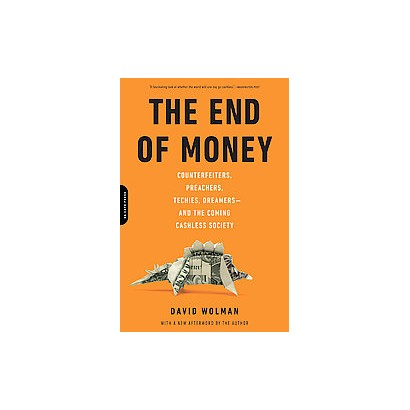 The End of Money (Reprint) (Paperback)