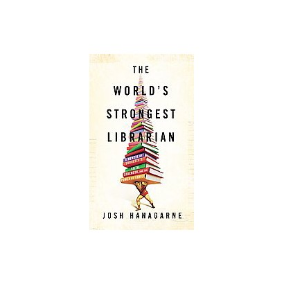 The World's Strongest Librarian (Hardcover)
