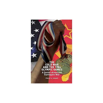 The Cold War and the 1984 Olympic Games (Hardcover)