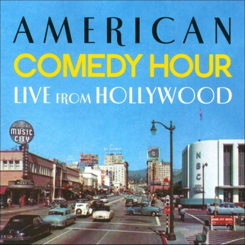 American Comedy Hour: Live From Hollywood