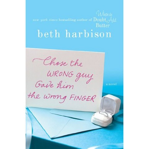 Chose the Wrong Guy, Gave Him the Wrong Finger (Hardcover)