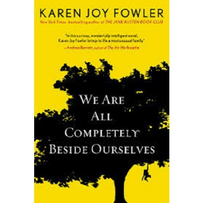 the different literary elements in we are all completely beside ourselves a novel by karen joy fowle We are all completely beside ourselves by karen joy fowler i can tell you instantly whether it happened while we still had fern or different people top.