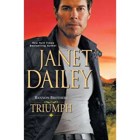 Bannon Brothers: Triumph by Janet Dailey (Hardcover)