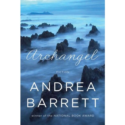 Archangel by Andrea Barrett (Hardcover)