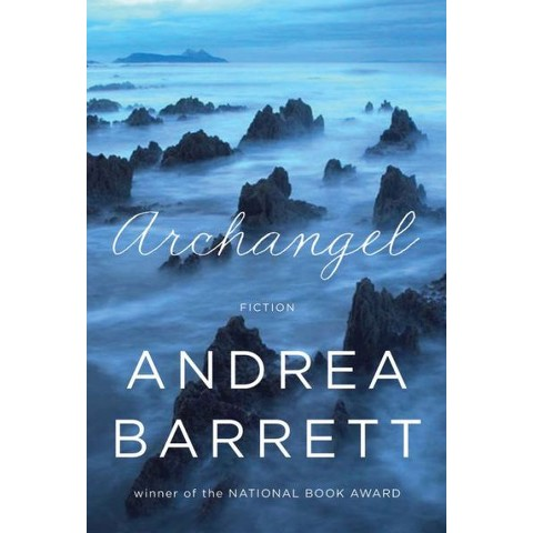 Archangel by Andrea Barrett (Hardcover)