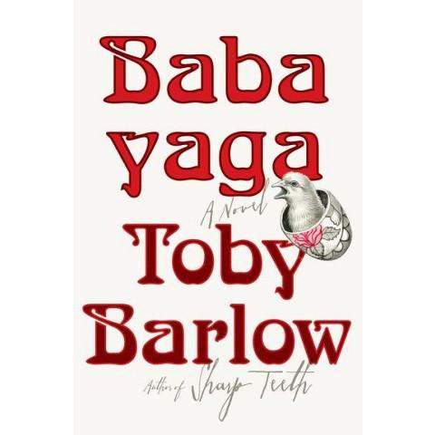 Babayaga: A Novel by Toby Barlow (Hardcover)