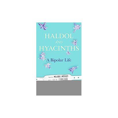 Haldol and Hyacinths (Hardcover)