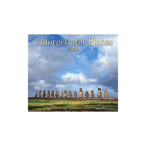 Unforgettable Places 2014 Calendar