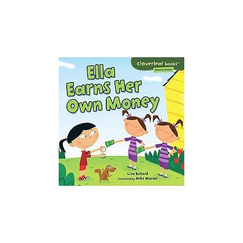 Ella Earns Her Own Money (Paperback)