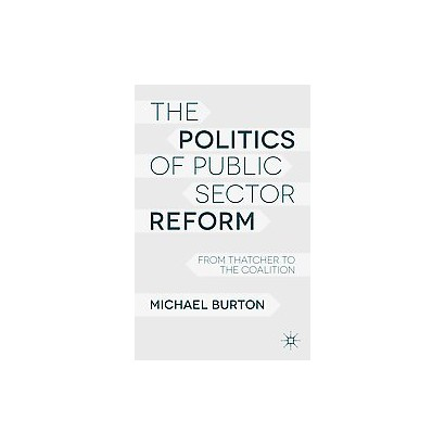 The Politics of Public Sector Reform (Hardcover)