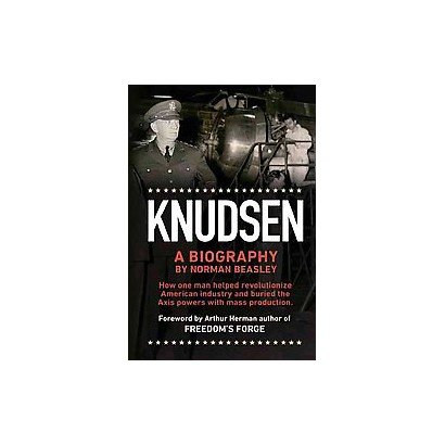 Knudsen a Biography (Hardcover)