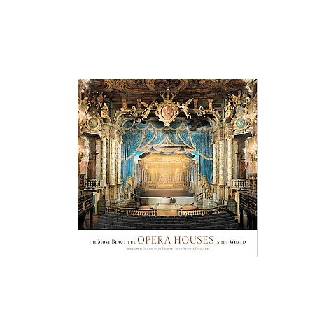 The Most Beautiful Opera Houses in the World (Hardcover)