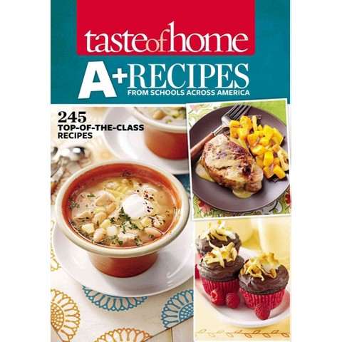 Taste of Home A+ Recipes from Schools Across America (Paperback)