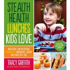 Stealth Health Lunches Kids Love (Paperback)
