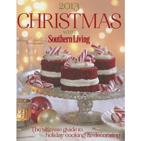 Christmas With Southern Living 2013 (Hardcover)