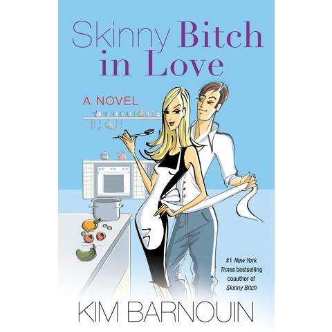 Skinny B*tch in Love by Kim Barnouin (Hardcover)